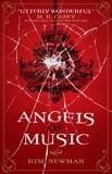 Angels of Music, Newman, Kim