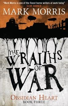 The Wraiths of War: Obsidian Heart book 3, Morris, Mark