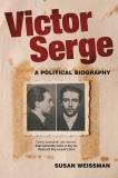 Victor Serge: A Biography, Weissman, Susan