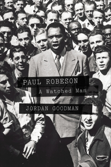 Paul Robeson: A Watched Man, Goodman, Jordan