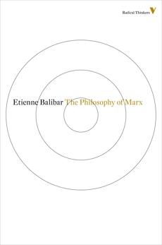 The Philosophy Of Marx, Balibar, Etienne