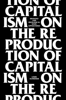 On The Reproduction Of Capitalism: Ideology And Ideological State Apparatuses, Althusser, Louis
