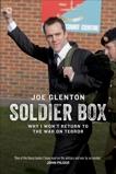 Soldier Box: Why I Won't Return to the War on Terror, Glenton, Joe