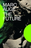 The Future, Auge, Marc