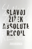 Absolute Recoil: Towards A New Foundation Of Dialectical Materialism, Zizek, Slavoj