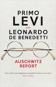 Auschwitz Report, Levi, Primo & De Benedetti, Leonardo