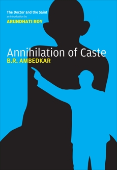 Annihilation of Caste: The Annotated Critical Edition, Ambedkar, B.R.
