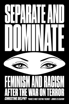 Separate and Dominate: Feminism and Racism after the War on Terror, Delphy, Christine