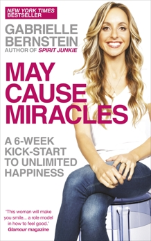 May Cause Miracles: A 40-Day Diet for the Mind, Bernstein, Gabrielle
