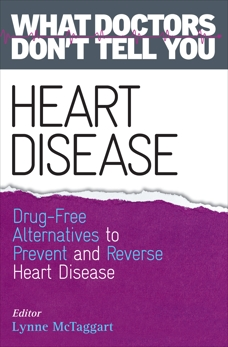Heart Disease: Drug-Free Alternatives to Prevent and Reverse Heart Disease