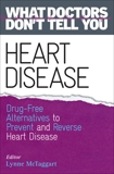 Heart Disease: Drug-Free Alternatives to Prevent and Reverse Heart Disease, McTaggart, Lynne