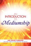 An Introduction to Mediumship: Hay House Mediums on the Topics that Matter Most, Holland, John & Smith, Gordon