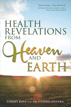 Health Revelations from Heaven and Earth, Rosa, Tommy & Sinatra, Stephen