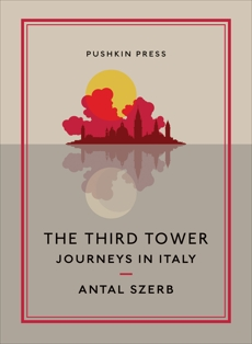 The Third Tower: Journeys in Italy, Szerb, Antal