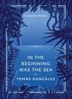 In the Beginning Was the Sea, Wynne, Frank (TRN) & Gonzalez, Tomas