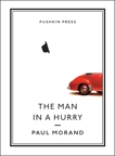 The Man in a Hurry, Morand, Paul