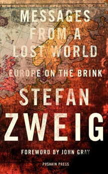 Messages from a Lost World: Europe on the Brink, Zweig, Stefan