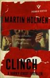 Clinch: The Stockholm Trilogy: Volume One, Holmén, Martin