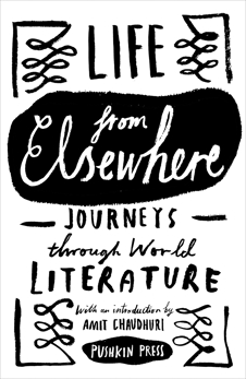 Life from Elsewhere: Journeys Through World Literature, Various