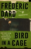 Bird in a Cage, Dard, Frédéric