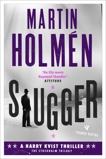 Slugger: The Stockholm Trilogy: Volume Three, Holmén, Martin