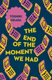 The End of the Moment We Had, Okada, Toshiki