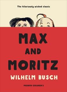 Max and Moritz, Busch, Wilhelm