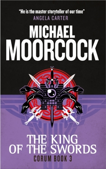 Corum - The King of Swords: The Eternal Champion, Moorcock, Michael