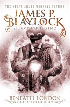 Beneath London, Blaylock, James P.