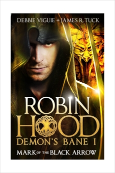 Robin Hood - Mark of the Black Arrow, Tuck, James R. & Viguie, Debbie