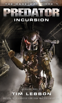 Predator - Incursion: The Rage War 1, Lebbon, Tim