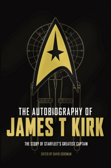 The Autobiography of James T. Kirk, Goodman, David A.