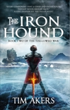 The Iron Hound: The Hallowed War 2, Akers, Tim
