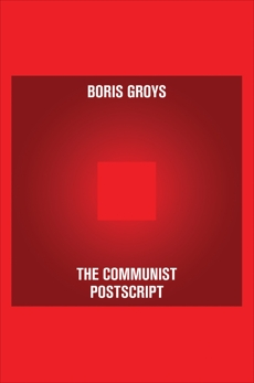 The Communist Postscript, Groys, Boris