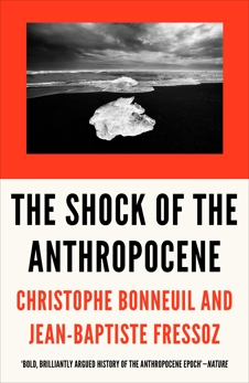 The Shock of the Anthropocene: The Earth, History and Us, Bonneuil, Christophe & Fressoz, Jean-Baptiste