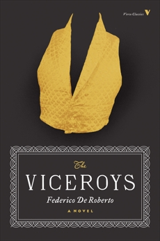 The Viceroys: A Novel, De Roberto, Federico