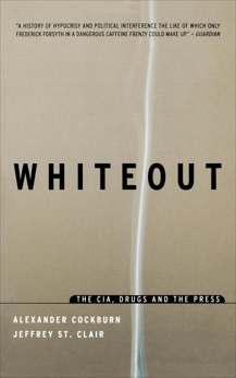Whiteout: The CIA, Drugs and the Press, Cockburn, Alexander & St. Clair, Jeffrey