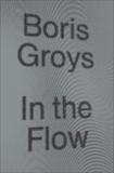 In the Flow, Groys, Boris