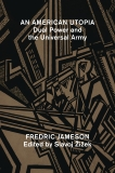 An American Utopia: Dual Power and the Universal Army, Jameson, Fredric