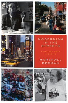 Modernism in the Streets: A Life and Times in Essays, Berman, Marshall