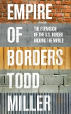 Empire of Borders: The Expansion of the US Border Around the World, Miller, Todd