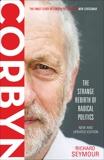 Corbyn: The Strange Rebirth of Radical Politics, Seymour, Richard