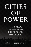 Cities of Power: The Urban, The National, The Popular, The Global, Therborn, Goran