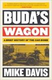 Buda's Wagon: A Brief History of the Car Bomb, Davis, Mike