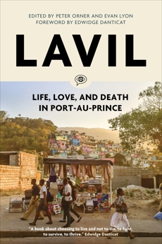 Lavil: Life, Love, and Death in Port-au-Prince,