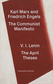 The Communist Manifesto / The April Theses, Engels, Friedrich & Marx, Karl & Lenin, V.I.