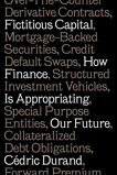 Fictitious Capital: How Finance Is Appropriating Our Future, Durand, Cédric