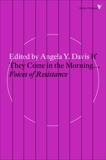 If They Come in the Morning...: Voices of Resistance, Davis, Angela Y.