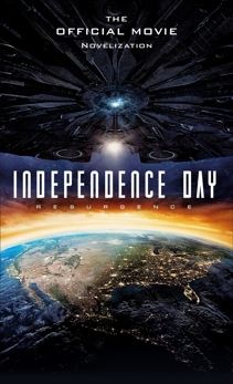 Independence Day: Resurgence: The Official Movie Novelization, Irvine, Alex