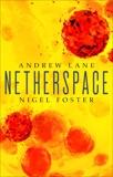 Netherspace: Netherspace 1, Foster, Nigel & Lane, Andrew